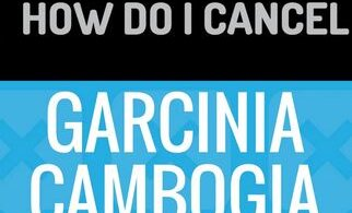 How to Cancel Garcinia Cambogia Trial Subscription