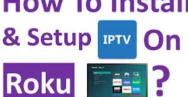 How Can you Install And Setup IPTV on Roku