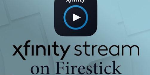 How to install Xfinity Stream on Firestick – Easy Methods